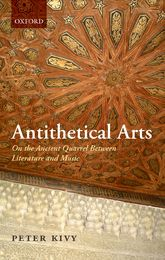 Antithetical ArtsOn the Ancient Quarrel Between Literature and Music
