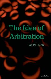 The Idea of Arbitration - Oxford Scholarship Online