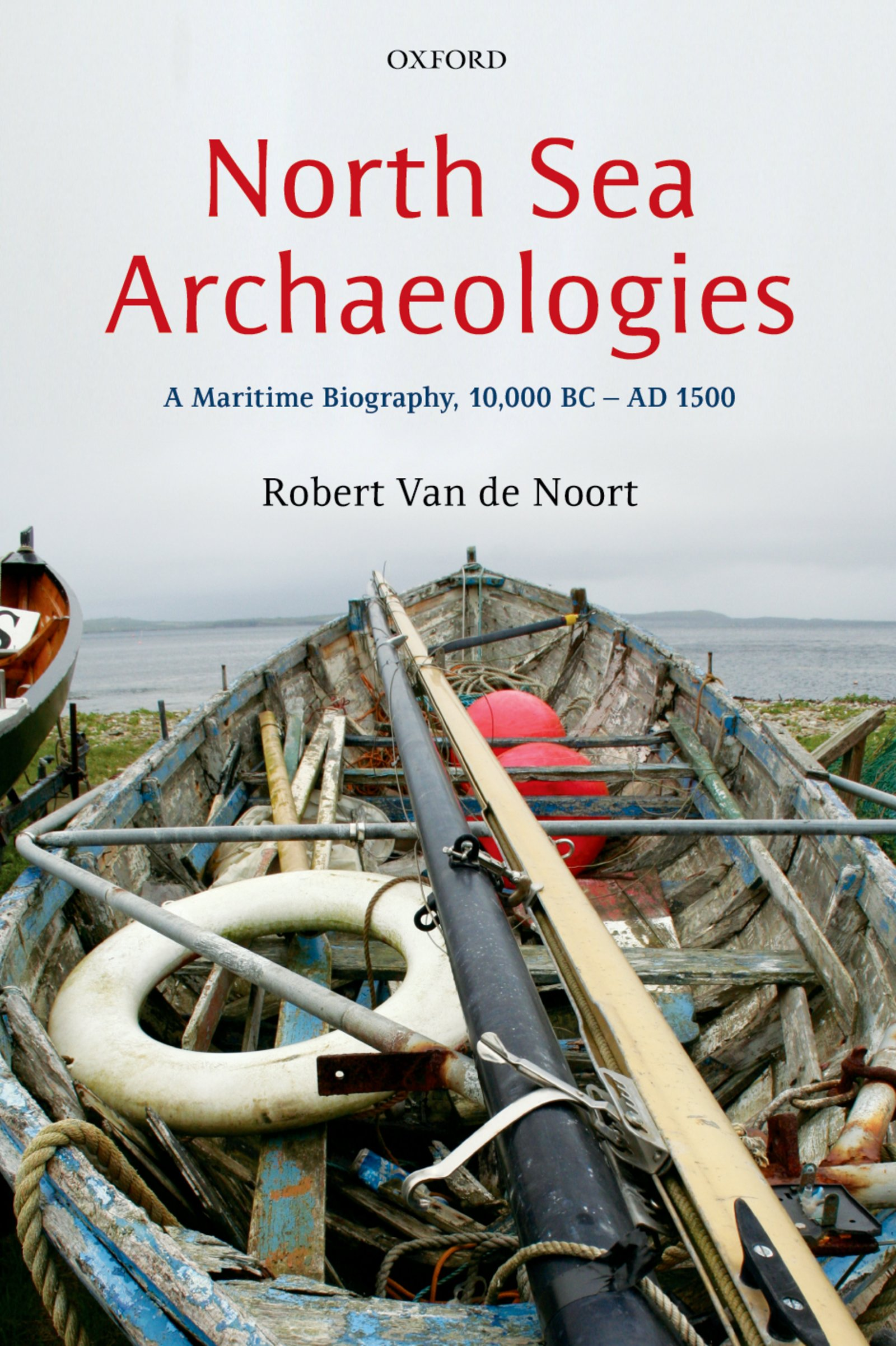 North Sea ArchaeologiesA Maritime Biography, 10,000 BC - AD 1500
