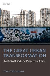 The Great Urban TransformationPolitics of Land and Property in China$
