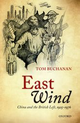 East WindChina and the British Left, 1925-1976
