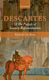 Descartes and the Puzzle of Sensory Representation - Oxford Scholarship Online