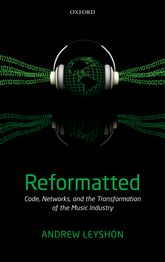 ReformattedCode, Networks, and the Transformation of the Music Industry