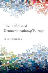 The Unfinished Democratization of Europe$