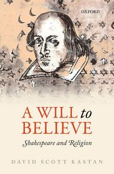 A Will to BelieveShakespeare and Religion$