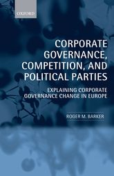 Corporate Governance, Competition, and Political PartiesExplaining Corporate Governance Change in Europe$