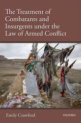 The Treatment of Combatants and Insurgents under the Law of Armed Conflict$