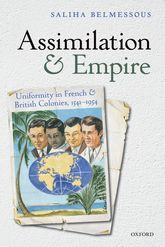 Assimilation and EmpireUniformity in French and British Colonies, 1541-1954