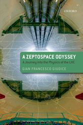 A Zeptospace Odyssey: A Journey into the Physics of the LHC - Oxford Scholarship Online