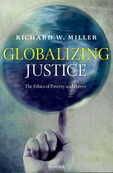 Globalizing Justice – The Ethics of Poverty and Power - Oxford Scholarship Online