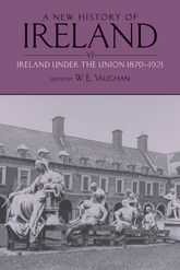 A New History of Ireland, Volume VIIreland Under the Union, II: 1870-1921$
