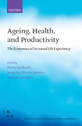 Ageing, Health, and ProductivityThe Economics of Increased Life Expectancy$