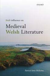 Irish Influence on Medieval Welsh Literature - Oxford Scholarship Online