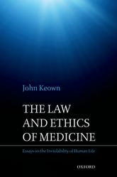 The Law and Ethics of MedicineEssays on the Inviolability of Human Life$