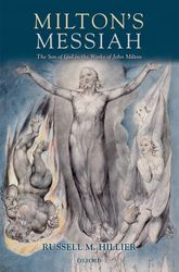 Milton's MessiahThe Son of God in the Works of John Milton