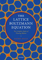 The Lattice Boltzmann EquationFor Complex States of Flowing Matter$