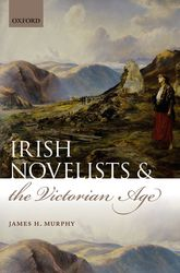 Irish Novelists and the Victorian Age$