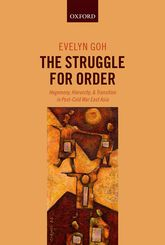 The Struggle for Order – Hegemony, Hierarchy, and Transition in Post-Cold War East Asia - Oxford Scholarship Online