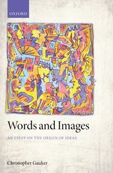 Words and Images – An Essay on the Origin of Ideas - Oxford Scholarship Online