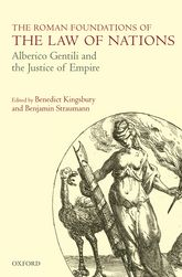 The Roman Foundations of the Law of NationsAlberico Gentili and the Justice of Empire$