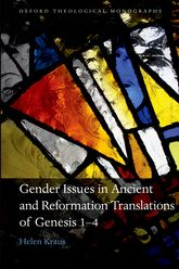 Gender Issues in Ancient and Reformation Translations of Genesis 1-4$