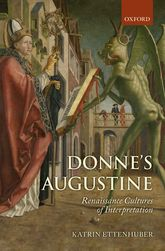 Donne's AugustineRenaissance Cultures of Interpretation