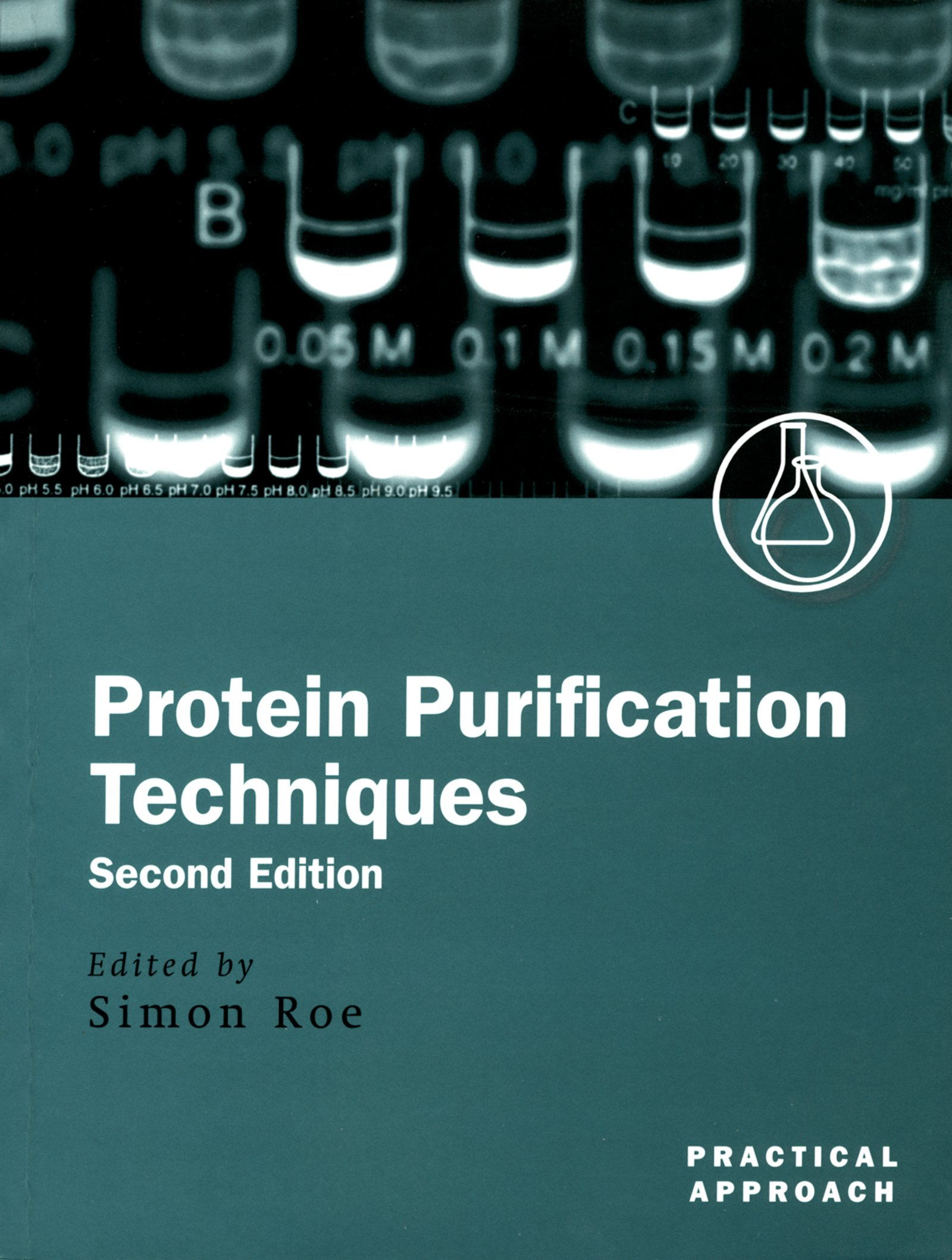 Protein Purification TechniquesA Practical Aproach