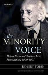 The Minority VoiceHubert Butler and Southern Irish Protestantism, 1900-1991$