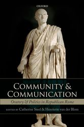 Community and CommunicationOratory and Politics in Republican Rome