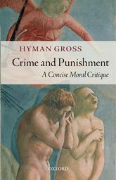 Crime and Punishment – A Concise Moral Critique - Oxford Scholarship Online