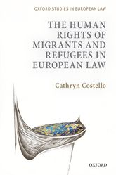 The Human Rights of Migrants and Refugees in European Law$