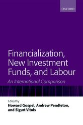 Financialization, New Investment Funds, and LabourAn International Comparison