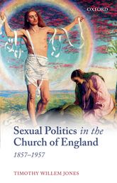 Sexual Politics in the Church of England, 1857-1957$