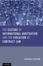 The Culture of International Arbitration and The Evolution of Contract Law$