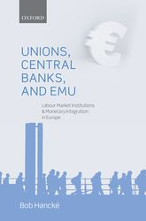 Unions, Central Banks, and EMU – Labour Market Institutions and Monetary Integration in Europe - Oxford Scholarship Online