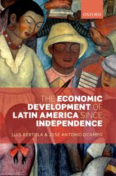 The Economic Development of Latin America since Independence$