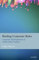 Binding Corporate RulesCorporate Self-Regulation of Global Data Transfers$