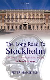 The Long Road to StockholmThe Story of Magnetic Resonance Imaging - An Autobiography