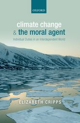 Climate Change and the Moral AgentIndividual Duties in an Interdependent World$