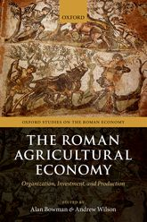 The Roman Agricultural Economy – Organisation, Investment, and Production - Oxford Scholarship Online