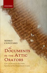 The Documents in the Attic OratorsLaws and Decrees in the Public Speeches of the Demosthenic Corpus