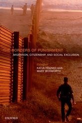The Borders of PunishmentMigration, Citizenship, and Social Exclusion