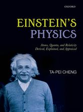 Einstein's PhysicsAtoms, Quanta, and Relativity - Derived, Explained, and Appraised
