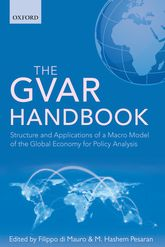 The GVAR Handbook – Structure and Applications of a Macro Model of the Global Economy for Policy Analysis - Oxford Scholarship Online