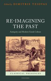 Re-imagining the PastAntiquity and Modern Greek Culture$