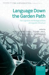 Language Down the Garden Path – The Cognitive and Biological Basis for Linguistic Structures - Oxford Scholarship Online