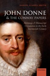 John Donne and the Conway PapersPatronage and Manuscript Circulation in the Early Seventeenth Century