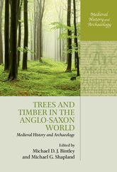 Trees and Timber in the Anglo-Saxon World$