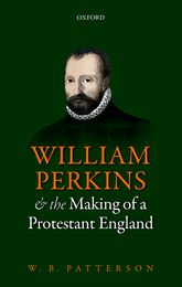 William Perkins and the Making of a Protestant England$