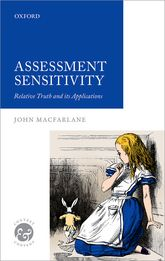 Assessment Sensitivity – Relative Truth and its Applications - Oxford Scholarship Online
